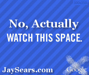 No, Actually Watch This Space JaySears.com